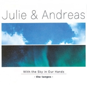Julie & Andreas - With the Sky in Our Hands – the Tangos