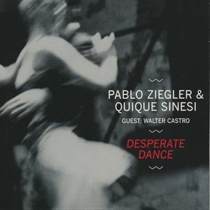 Pablo Ziegler & Quique Sinesi - Desperate Dance