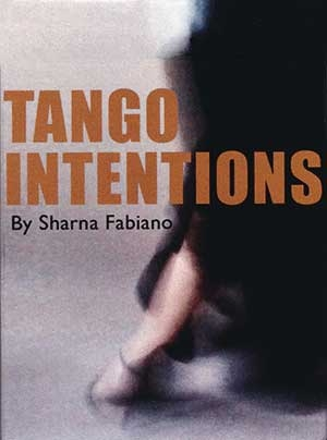 Sharna Fabiano  Tango Intentions