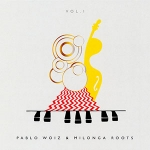 Pablo Woiz & 'Milonga Roots - Vol. 1