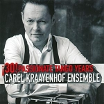 Carel Kraayenhof Ensemble - ¡30! Passionate Tango Years