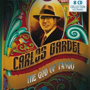Carlos Cardel The God of Tango